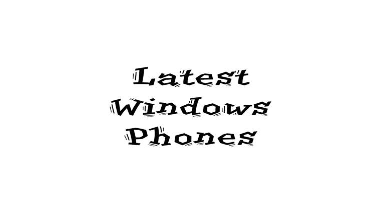 Latest Windows Phones screen shot 0